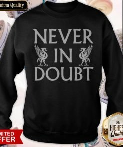 Never In Doubt Champions 2020 Liverpool Fc Sweatshirt