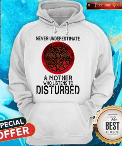 Never Underestimate A Mother Who Listens To Disturbed Moon Hoodie