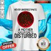 Never Underestimate A Mother Who Listens To Disturbed Moon Shirt