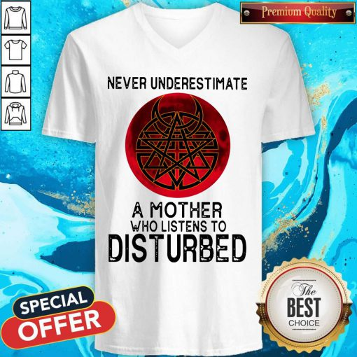 Never Underestimate A Mother Who Listens To Disturbed Moon V-neck