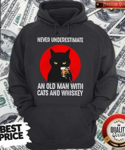 Never Underestimate An Old Man With Man With Cats And Whiskey Hoodie