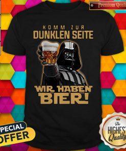 Nice Darth Vader Komm Zur Dunklen Seite Wir Haben Bier Shirt