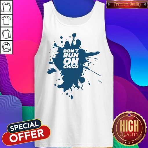 Official Don't Run On Chico Classic Tank Top