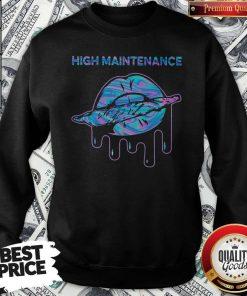 Official Lips Weed High Maintenance Sweatshirt