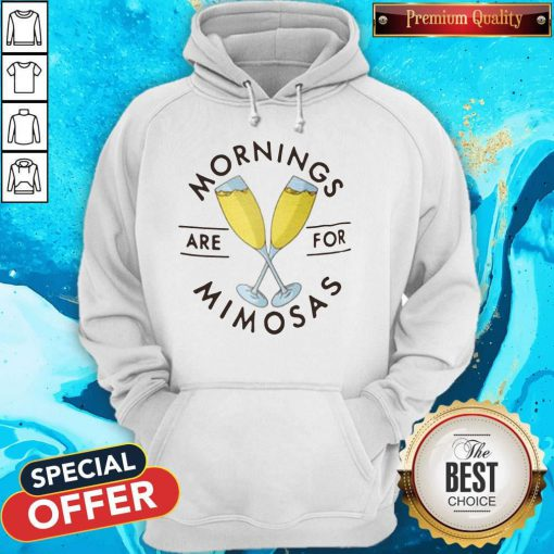 Official Mornings Are For Mimosas Hoodie