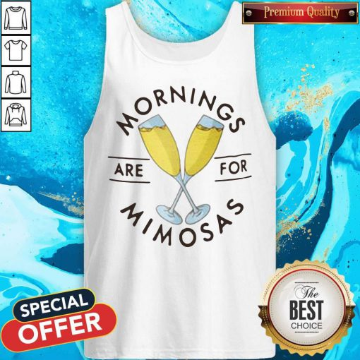 Official Mornings Are For Mimosas Tank Top