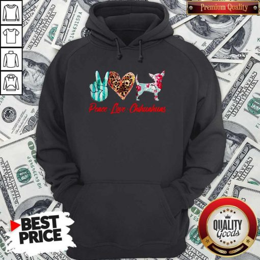 Official Peace Love Chihuahuas Flowers Hoodie
