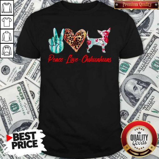 Official Peace Love Chihuahuas Flowers Shirt