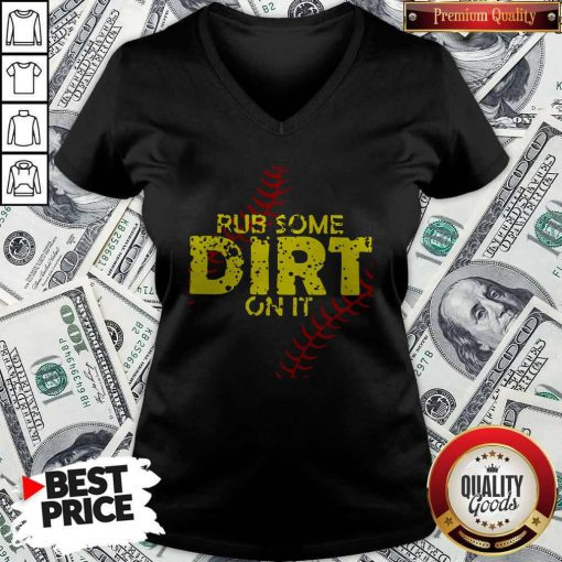 Official Rub Some Dirt On It V-neck