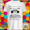 Once Upon A Time There Was A Girl Gym Fitness Shirt