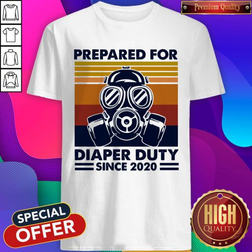 Prepared For Diaper Duty Since 2020 Father Shirt