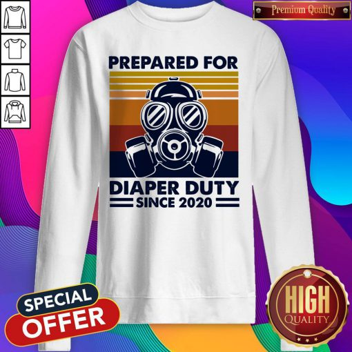 Prepared For Diaper Duty Since 2020 Father Sweatshirt