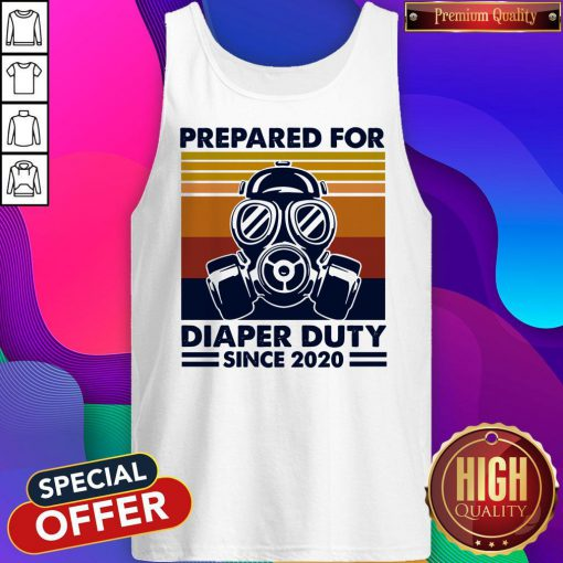 Prepared For Diaper Duty Since 2020 Father Tank Top