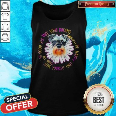 Shih Tzu Dog Floral Take Your Dreams See Good In All Things Love Yourself First Top