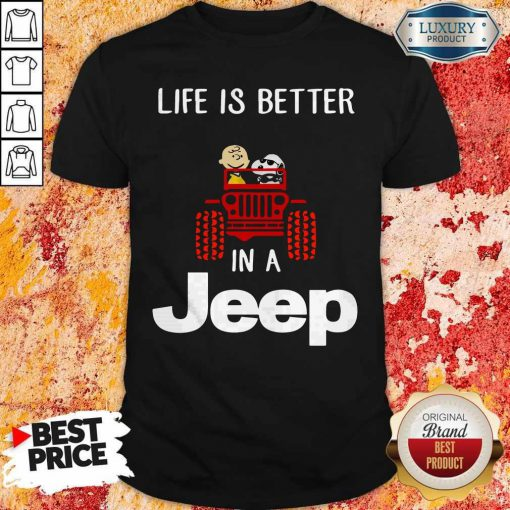 Snoopy And Charlie Brown Driving Life Is Better In A Jeep Shirt