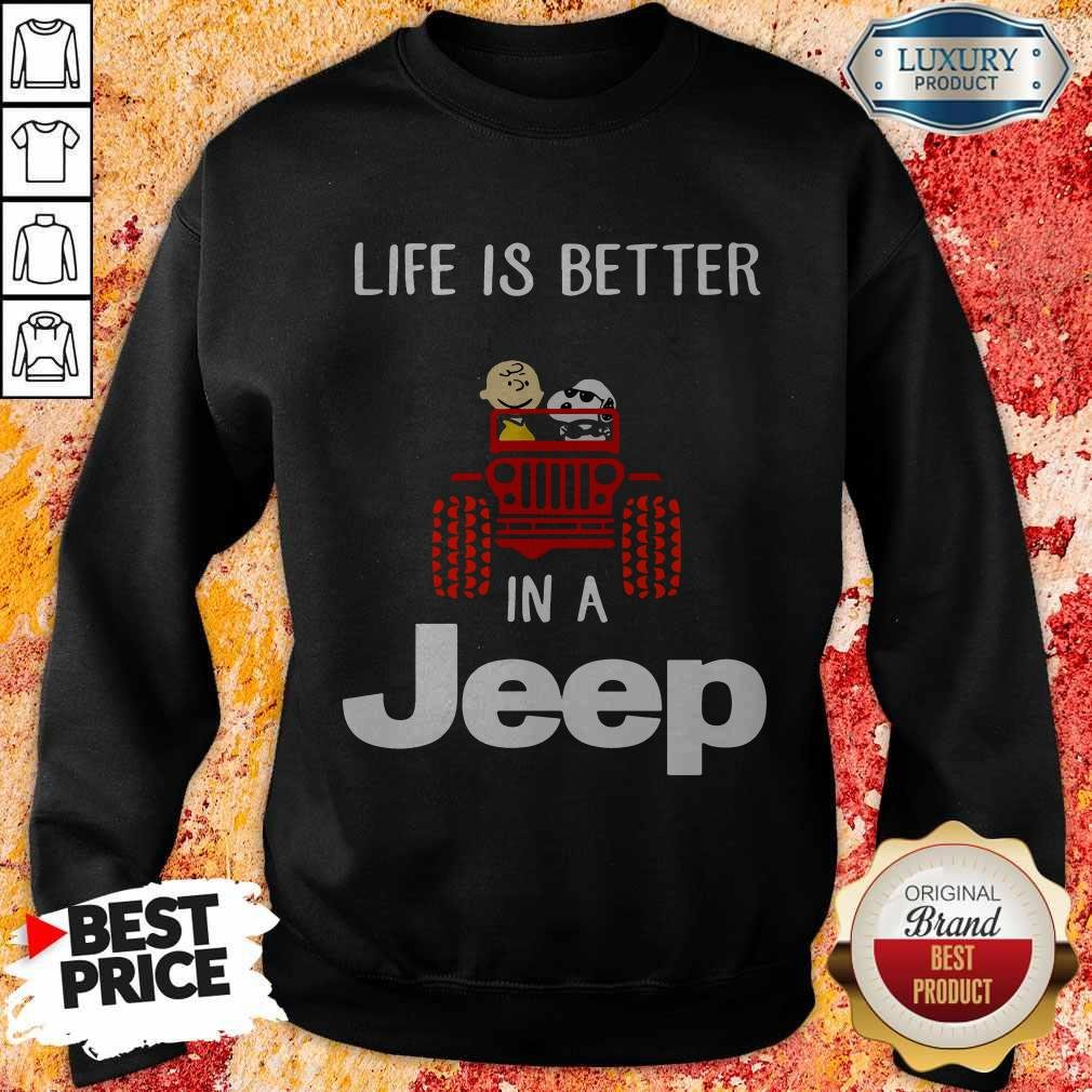 Snoopy And Charlie Brown Driving Life Is Better In A Jeep Sweatshirt