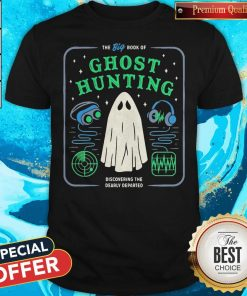 The Big Book Of Ghost Hunting Shirt