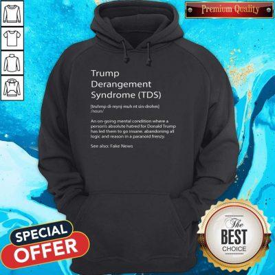 Trump Derangement Syndrome TDS Definition Hoodie