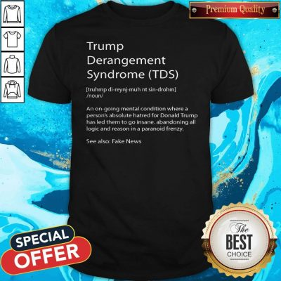 Trump Derangement Syndrome TDS Definition Shirt