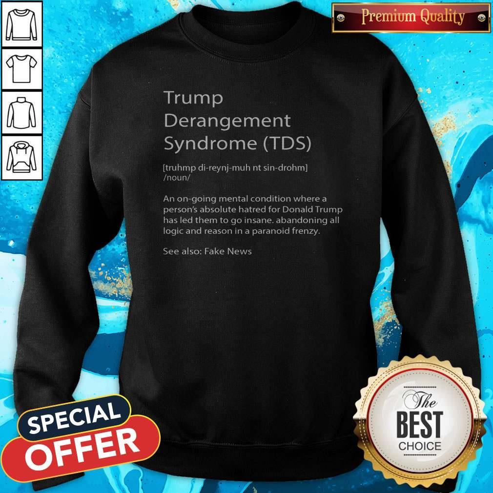 Trump Derangement Syndrome TDS Definition Sweatshirt