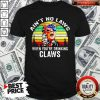 Trump Independence Day Aint To Laws When Youre Drinking Claws Shirt