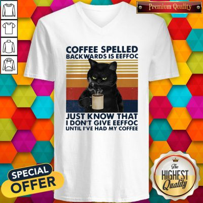 Black Cat Coffee Spelled Back Wards Is Eeffoc Just Know That I Don't Give Eeffoc Until I've Had My Coffee Vintage Retro V-neck