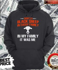 Cow There's A Black Sheep In Every Family In My Family It Was Me Hoodie