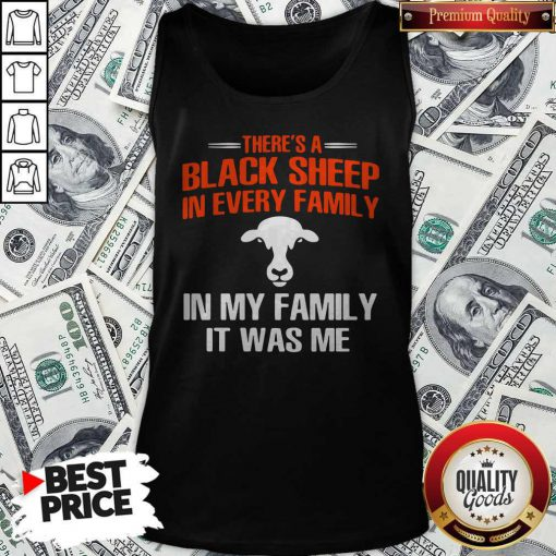 Cow There's A Black Sheep In Every Family In My Family It Was Me Tank-Top