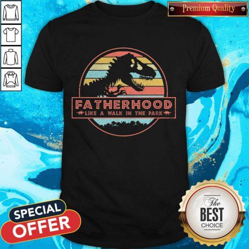 Dinosaur T Rex Fatherhood Like A Walk In The Park Vintage Retro Shirt