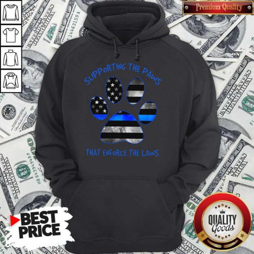 Dog Paw Supporting The Paws That Enforce The Laws American Flag Hoodie