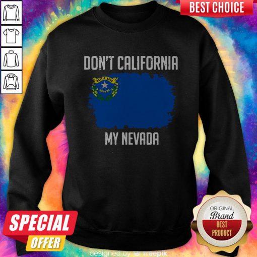 Top Don't California My Nevada Flag Sweatshirt
