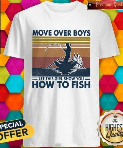 Fishing Move Over Boys Let This Girl Show You How To Fish Vintage Retro Shirt