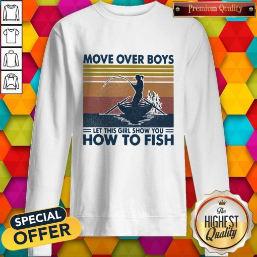 Fishing Move Over Boys Let This Girl Show You How To Fish Vintage Retro Sweatshirt