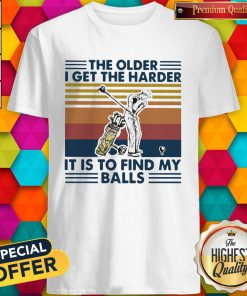 Golf The Older I Get The Harder It Is To Find My Balls Vintage Retro Shirt