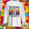Golf The Older I Get The Harder It Is To Find My Balls Vintage Retro weatshirt