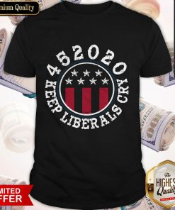High Quality I Can See 452020 Keep Liberals Cry Shirt