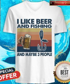 I like Beer And Fishing And Maybe 3 People Vintage V-neck