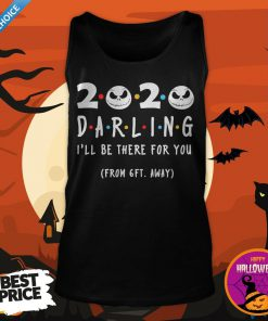 Jack Skellington Face 2020 Darling I'll Be There For You From 6ft Away Tank Top