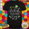 Luckiest Teacher Ever St Patrick's Day Lucky To Be A Teacher Shirt