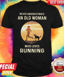 Never Underestimate An Old Woman Who Loves Running Shirt