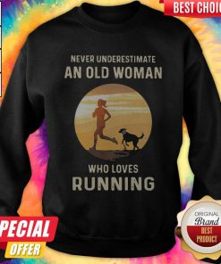 Never Underestimate An Old Woman Who Loves Running Sweatshirt