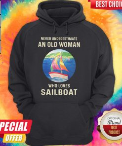 Never Underestimate An Old Woman Who Loves Sailboat Hoodie