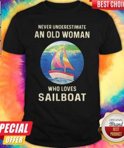 Never Underestimate An Old Woman Who Loves Sailboat Shirt