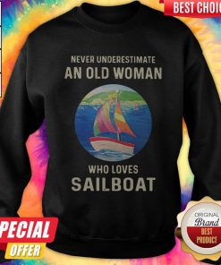 Never Underestimate An Old Woman Who Loves Sailboat Sweatshirt