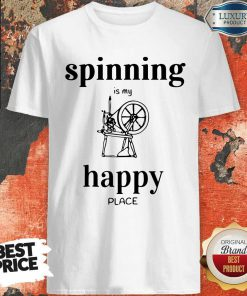 Official Spinning Is My Happy Place shirt