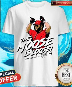 Official The Moose Is Loose Shirt