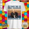 Official They're Only Noodles Michael Vintage Shirt