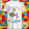 Pigeons Teacher Everyone Outside Is Lava Shirt