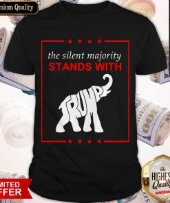 Premium The Silent Majority Stands With Trump Elephant Shirt