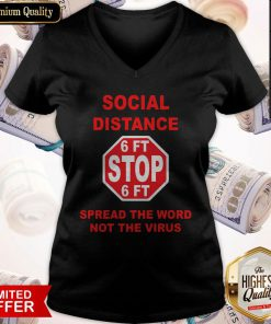 Social Distance 6ft Stop Spread The Word Not The Virus V-neck